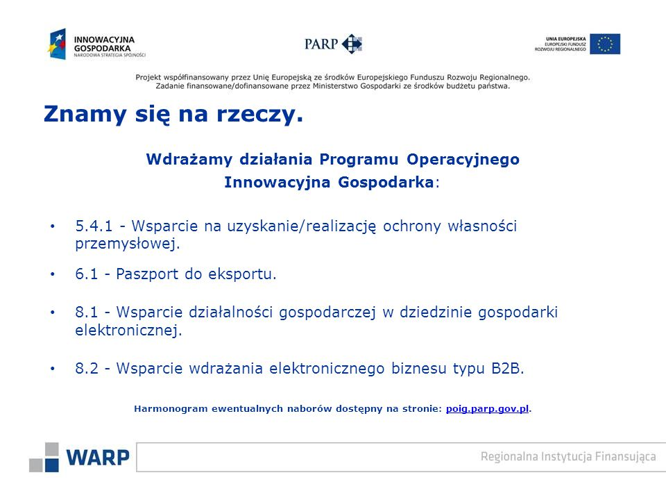 Wdrażamy działania Programu Operacyjnego Innowacyjna Gospodarka: 5.4.1 - Wsparcie na uzyskanie/realizację ochrony własności przemysłowej. 6.1 - Paszpo
