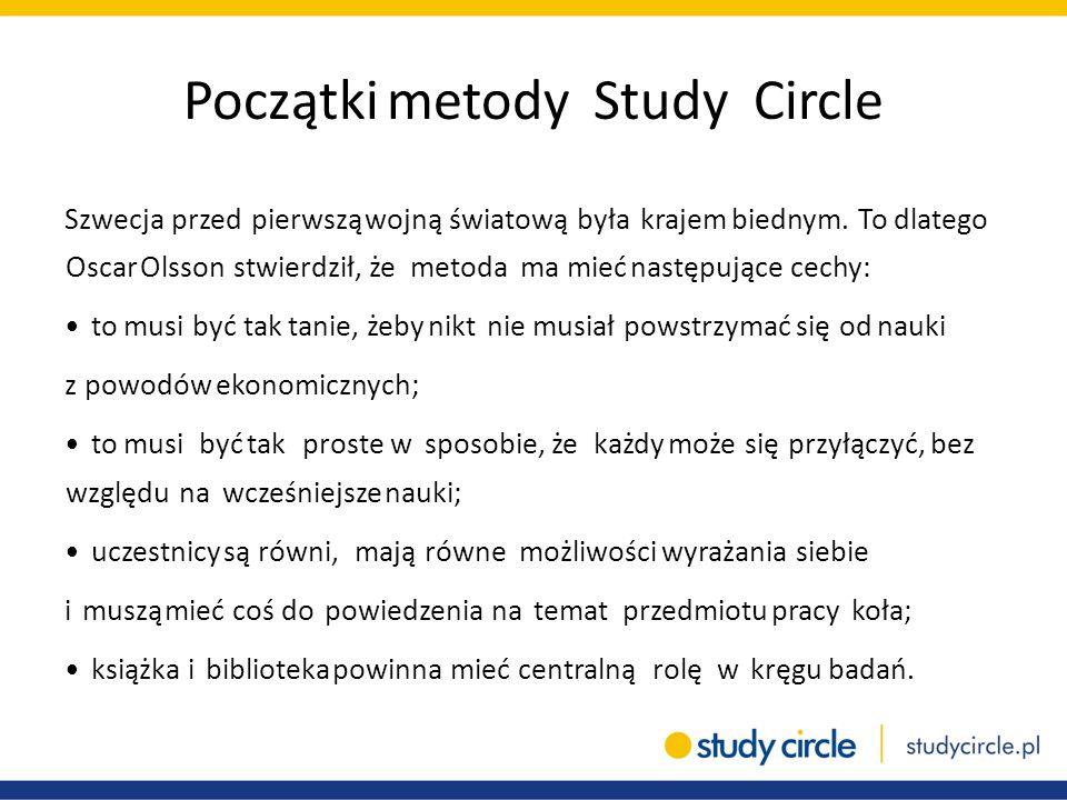 Początki metody Study Circle Szwecja przed pierwszą wojną światową była krajem biednym. To dlatego Oscar Olsson stwierdził, że metoda ma mieć następuj