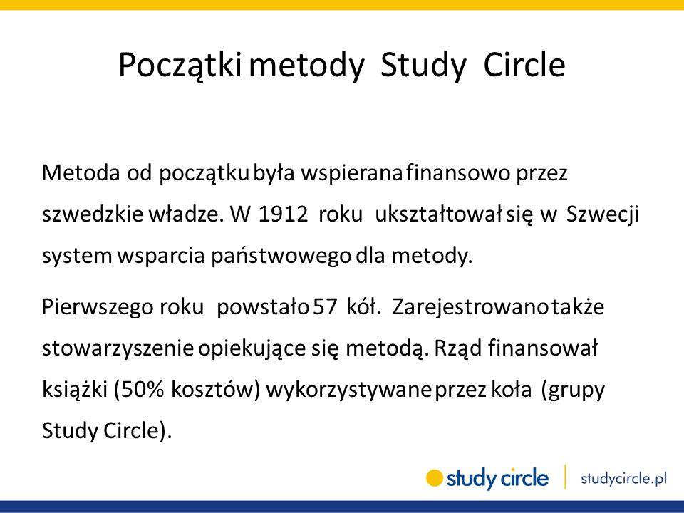 Początki metody Study Circle Metoda od początku była wspierana finansowo przez szwedzkie władze. W 1912 roku ukształtował się w Szwecji system wsparci