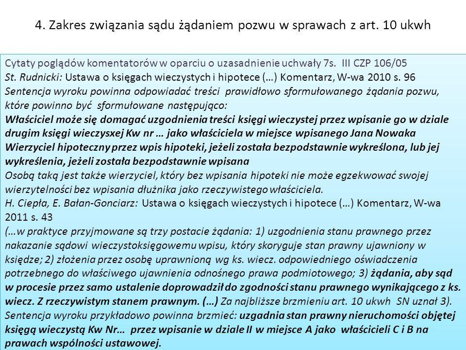 4. Zakres związania sądu żądaniem pozwu w sprawach z art. 10 ukwh Cytaty poglądów komentatorów w oparciu o uzasadnienie uchwały 7s. III CZP 106/05 St.