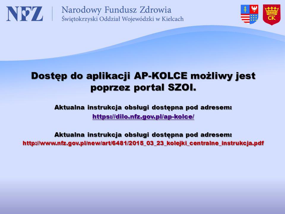 Dostęp do aplikacji AP-KOLCE możliwy jest poprzez portal SZOI. Aktualna instrukcja obsługi dostępna pod adresem: https://dilo.nfz.gov.pl/ap-kolce/ Akt