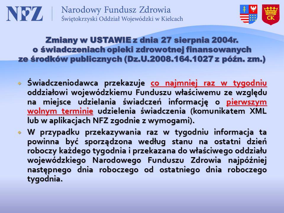  Świadczeniodawca przekazuje co najmniej raz w tygodniu oddziałowi wojewódzkiemu Funduszu właściwemu ze względu na miejsce udzielania świadczeń infor