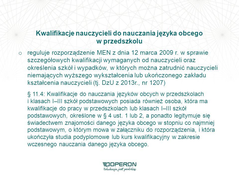 Kwalifikacje nauczycieli do nauczania języka obcego w przedszkolu o reguluje rozporządzenie MEN z dnia 12 marca 2009 r. w sprawie szczegółowych kwalif