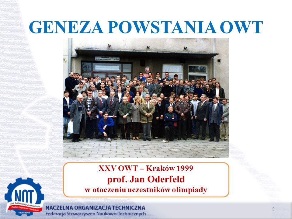 GENEZA POWSTANIA OWT 5 XXV OWT – Kraków 1999 prof. Jan Oderfeld w otoczeniu uczestników olimpiady