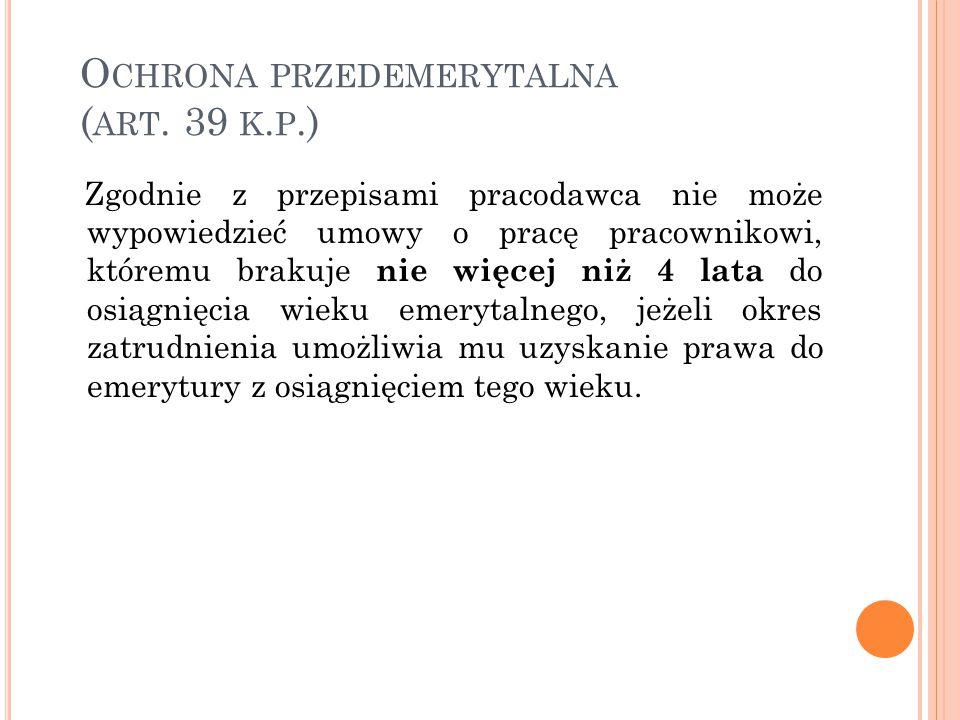 O CHRONA PRZEDEMERYTALNA ( ART.39 K.