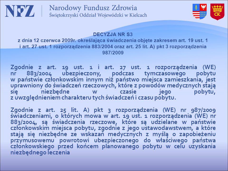 DECYZJA NR S3 z dnia 12 czerwca 2009r. określająca świadczenia objęte zakresem art. 19 ust. 1 i art. 27 ust. 1 rozporządzenia 883/2004 oraz art. 25 li