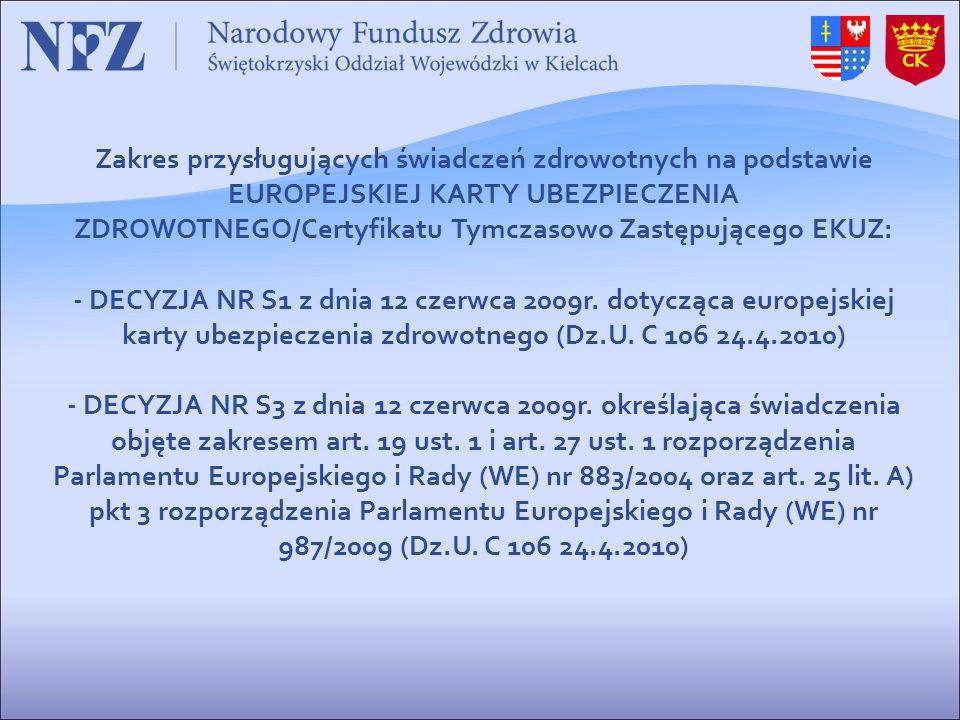 DECYZJA NR S1 z dnia 12 czerwca 2009r. dotycząca europejskiej karty ubezpieczenia zdrowotnego