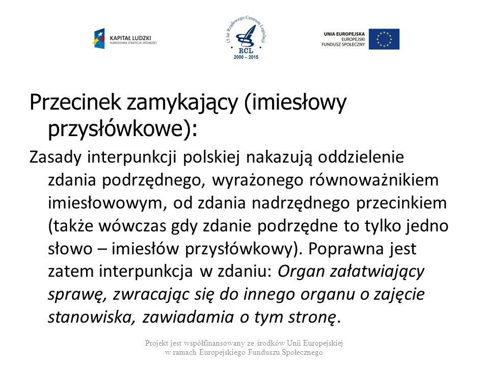 Przecinek zamykający (imiesłowy przysłówkowe): Zasady interpunkcji polskiej nakazują oddzielenie zdania podrzędnego, wyrażonego równoważnikiem imiesło