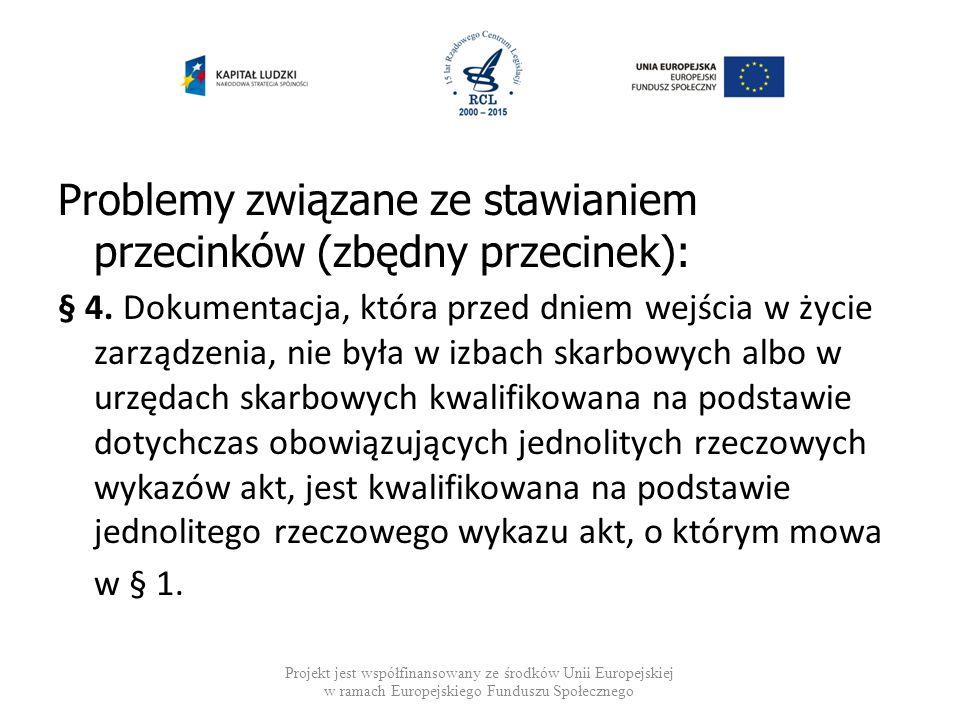 Problemy związane ze stawianiem przecinków (zbędny przecinek): § 4. Dokumentacja, która przed dniem wejścia w życie zarządzenia, nie była w izbach ska