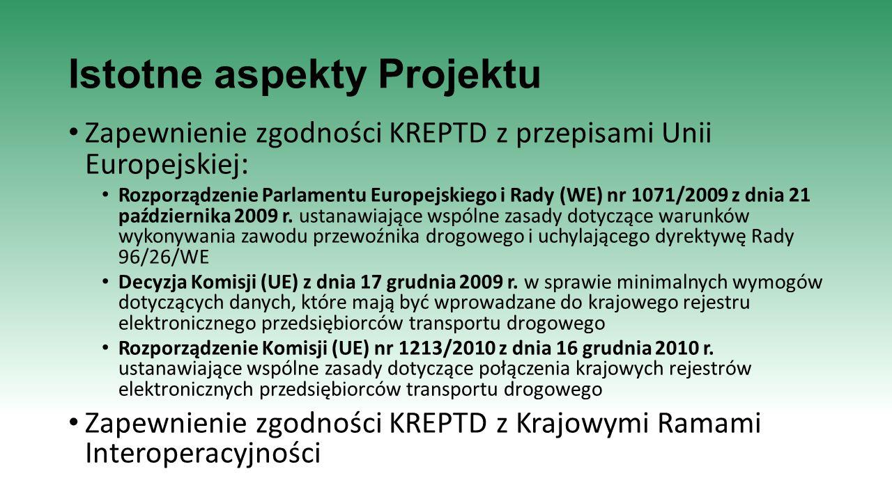 Istotne aspekty Projektu Zapewnienie zgodności KREPTD z przepisami Unii Europejskiej : Rozporządzenie Parlamentu Europejskiego i Rady (WE) nr 1071/200