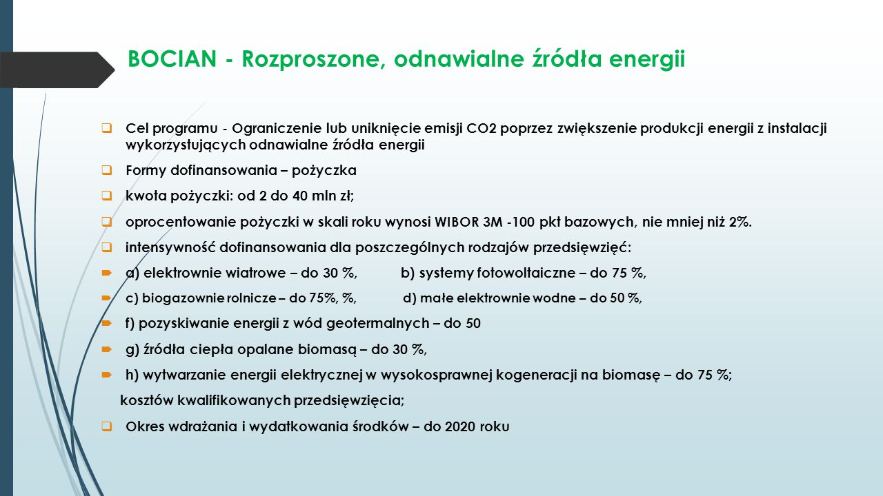 BOCIAN - Rozproszone, odnawialne źródła energii  Cel programu - Ograniczenie lub uniknięcie emisji CO2 poprzez zwiększenie produkcji energii z instal