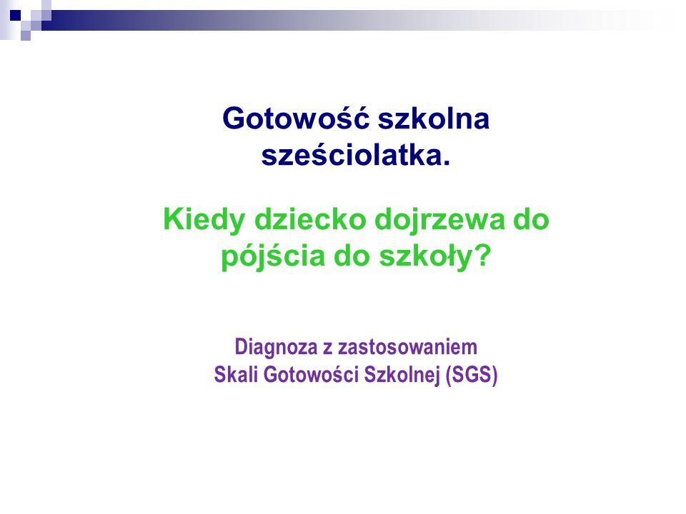 Gotowość szkolna sześciolatka. Kiedy dziecko dojrzewa do pójścia do szkoły? Diagnoza z zastosowaniem Skali Gotowości Szkolnej (SGS)