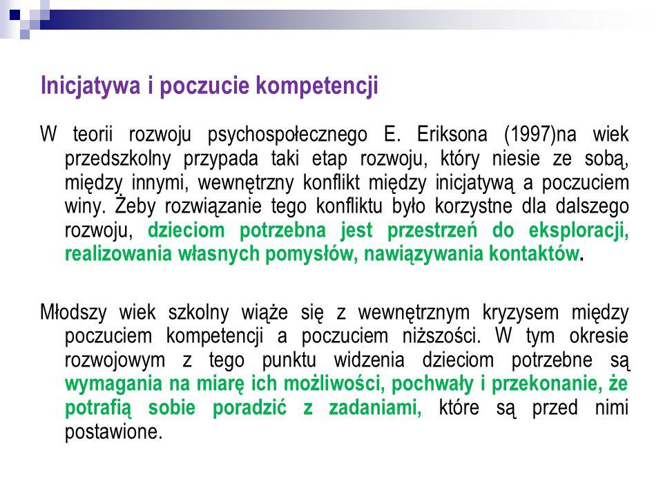 Inicjatywa i poczucie kompetencji W teorii rozwoju psychospołecznego E. Eriksona (1997)na wiek przedszkolny przypada taki etap rozwoju, który niesie z