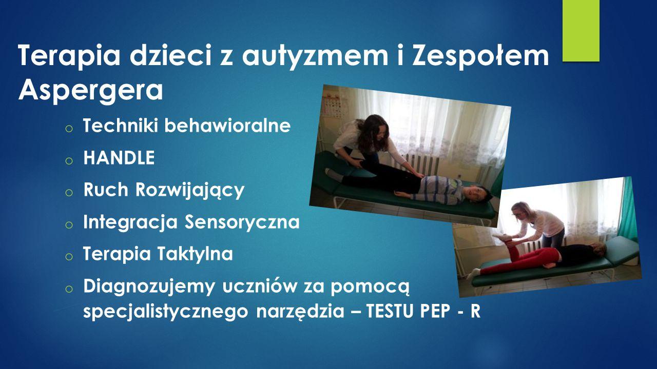 Terapia dzieci z autyzmem i Zespołem Aspergera o Techniki behawioralne o HANDLE o Ruch Rozwijający o Integracja Sensoryczna o Terapia Taktylna o Diagn