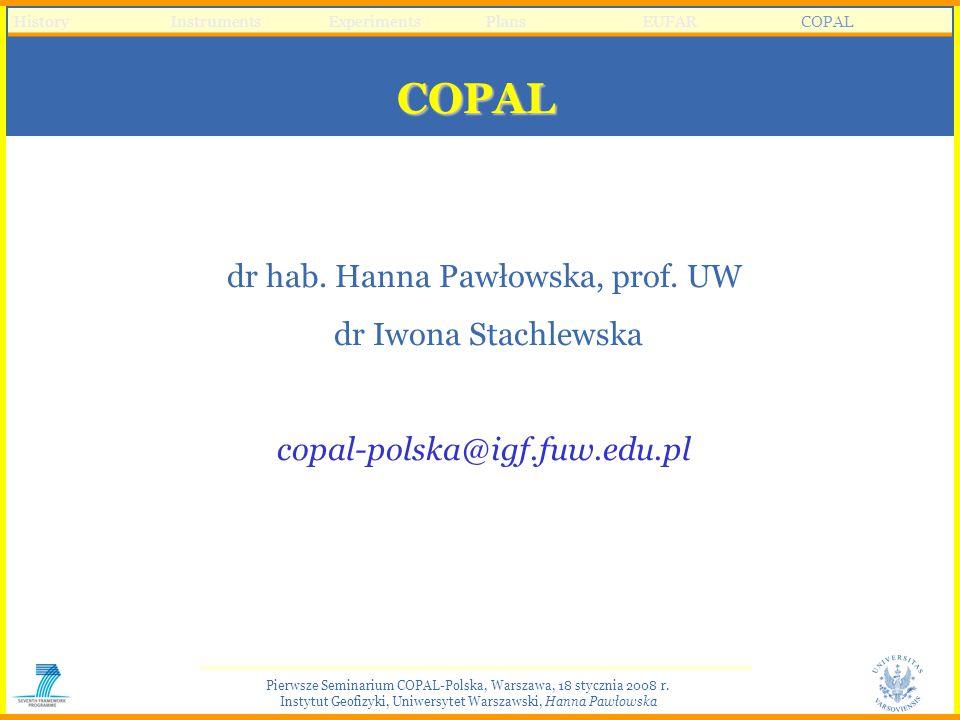 Pierwsze Seminarium COPAL-Polska, Warszawa, 18 stycznia 2008 r. Instytut Geofizyki, Uniwersytet Warszawski, Hanna Pawłowska COPAL HistoryInstrumentsEx