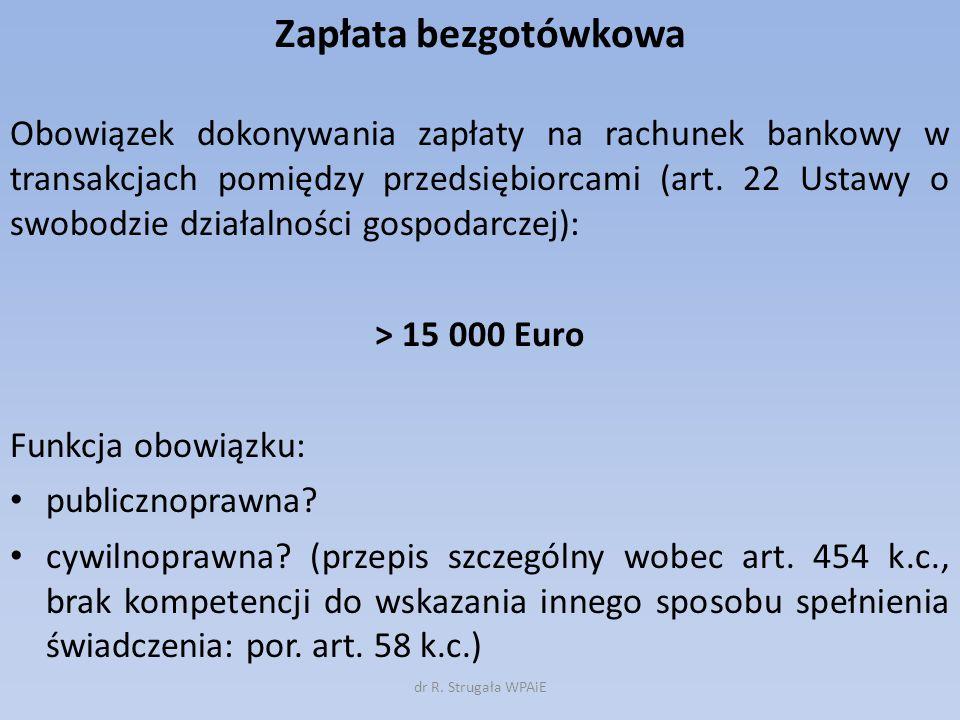 Zapłata bezgotówkowa Obowiązek dokonywania zapłaty na rachunek bankowy w transakcjach pomiędzy przedsiębiorcami (art. 22 Ustawy o swobodzie działalnoś