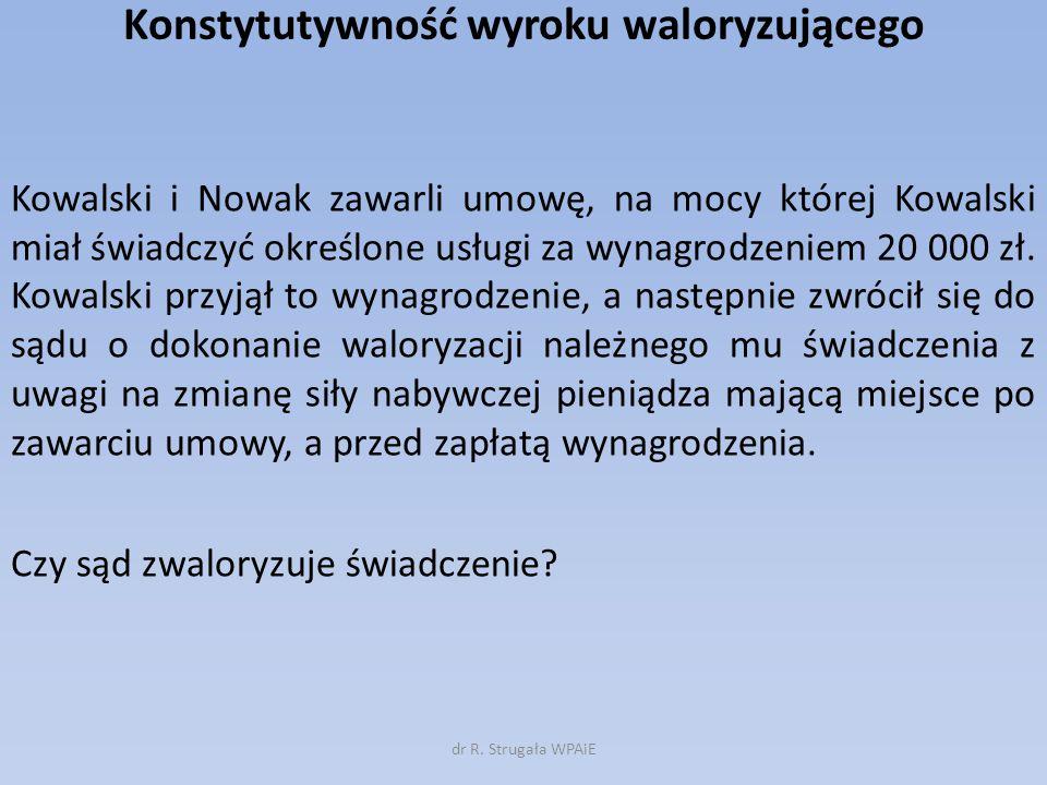 Konstytutywność wyroku waloryzującego Kowalski i Nowak zawarli umowę, na mocy której Kowalski miał świadczyć określone usługi za wynagrodzeniem 20 000