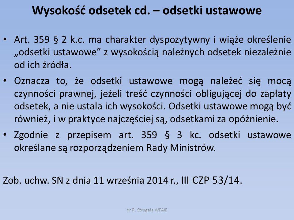 """Wysokość odsetek cd. – odsetki ustawowe Art. 359 § 2 k.c. ma charakter dyspozytywny i wiąże określenie """"odsetki ustawowe"""" z wysokością należnych odset"""