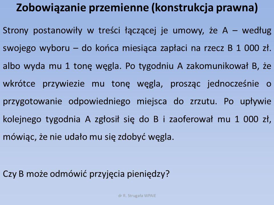 Zobowiązanie z upoważnieniem przemiennym (konstrukcja prawna) Kowalski i Nowak zawarli umowę darowizny mieszkania Nowaka.