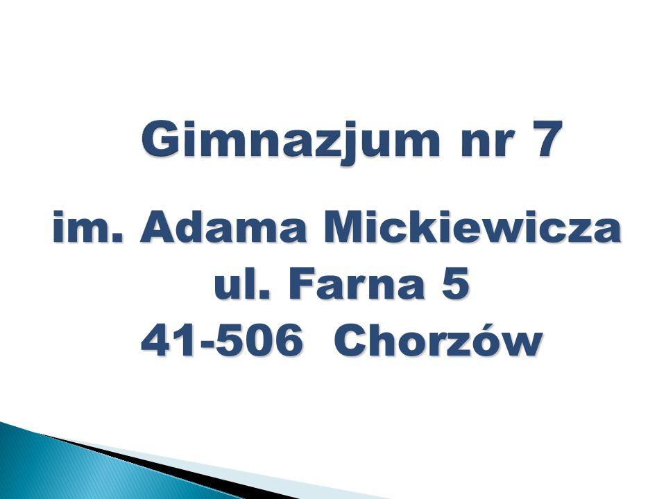 im. Adama Mickiewicza ul. Farna 5 41-506 Chorzów