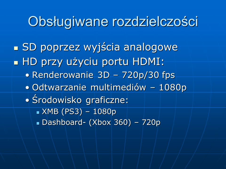 Obsługiwane rozdzielczości SD poprzez wyjścia analogowe SD poprzez wyjścia analogowe HD przy użyciu portu HDMI: HD przy użyciu portu HDMI: Renderowani