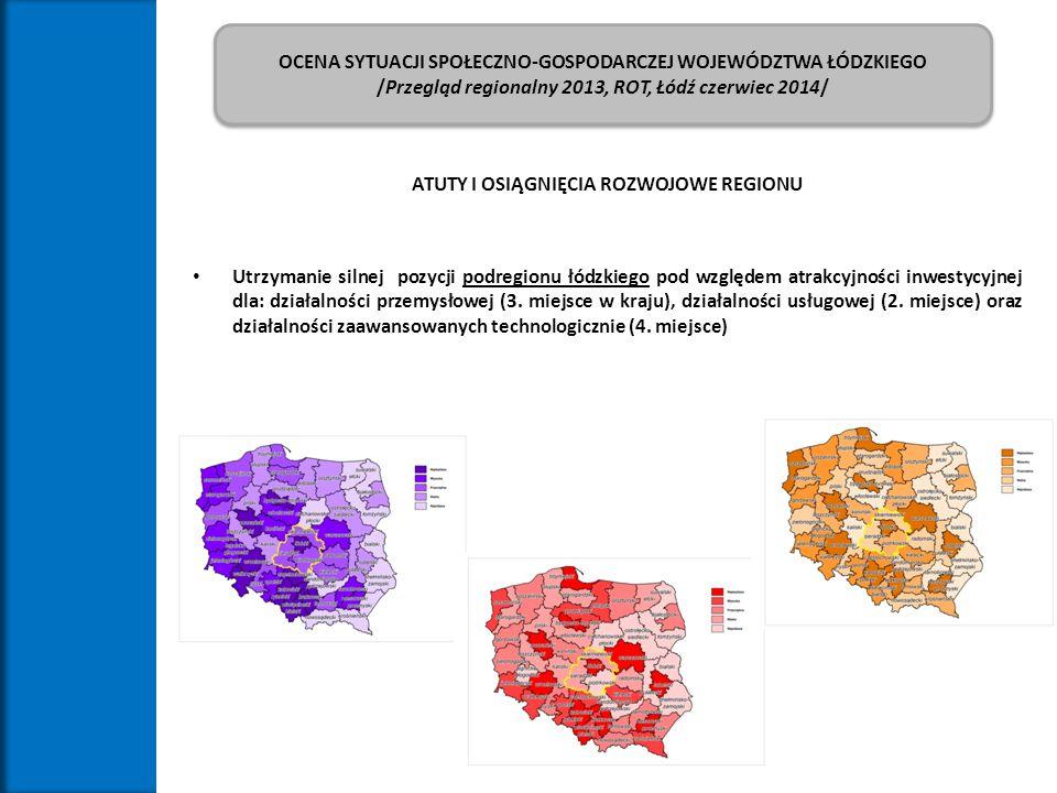OCENA SYTUACJI SPOŁECZNO-GOSPODARCZEJ WOJEWÓDZTWA ŁÓDZKIEGO /Przegląd regionalny 2013, ROT, Łódź czerwiec 2014/ OCENA SYTUACJI SPOŁECZNO-GOSPODARCZEJ