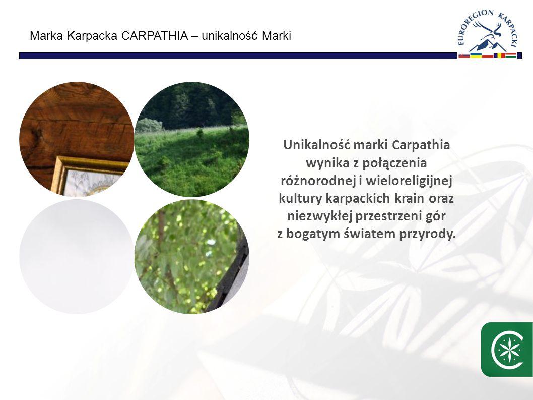 Marka Karpacka CARPATHIA – unikalność Marki Unikalność marki Carpathia wynika z połączenia różnorodnej i wieloreligijnej kultury karpackich krain oraz niezwykłej przestrzeni gór z bogatym światem przyrody.