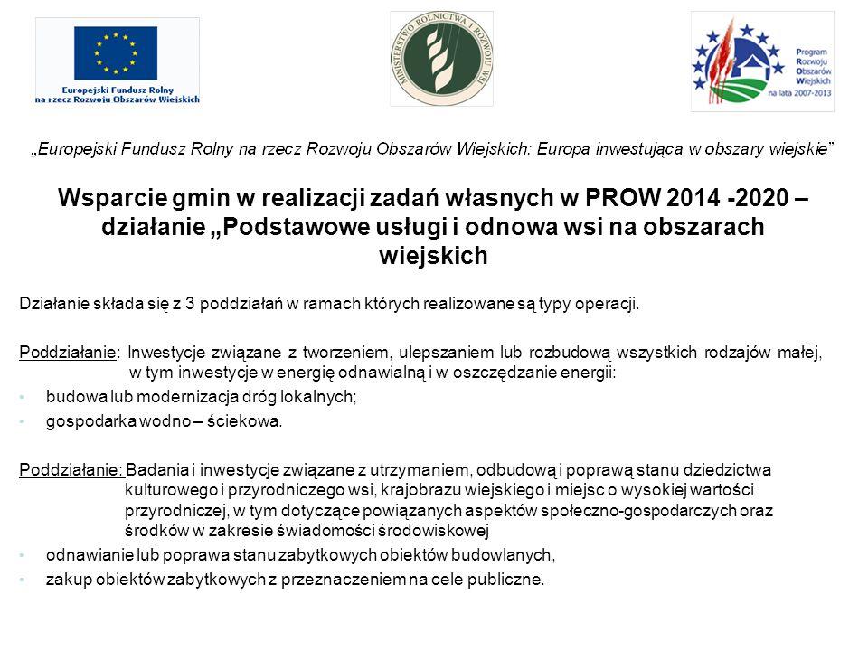 """Wsparcie gmin w realizacji zadań własnych w PROW 2014 -2020 – działanie """"Podstawowe usługi i odnowa wsi na obszarach wiejskich Działanie składa się z"""