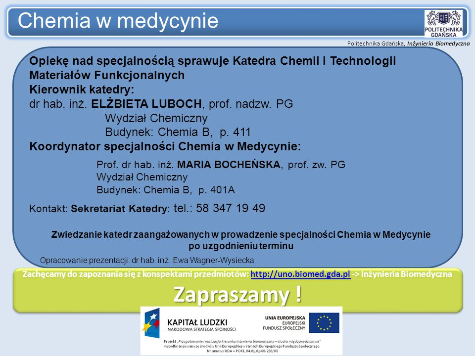 Politechnika Gdańska, Inżynieria Biomedyczna Chemia w medycynie Opiekę nad specjalnością sprawuje Katedra Chemii i Technologii Materiałów Funkcjonalny