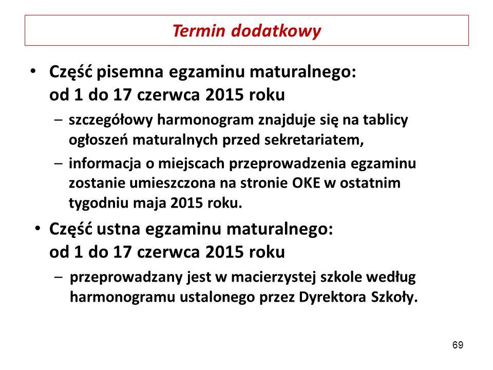 Część pisemna egzaminu maturalnego: od 1 do 17 czerwca 2015 roku –szczegółowy harmonogram znajduje się na tablicy ogłoszeń maturalnych przed sekretari