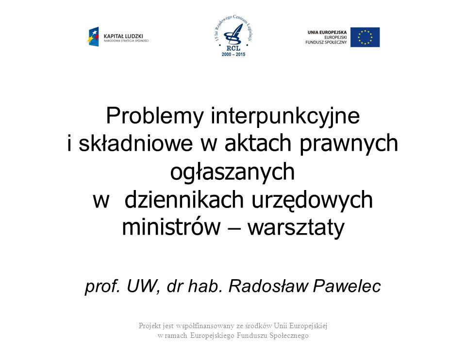 Problemy interpunkcyjne i składniowe w aktach prawnych ogłaszanych w dziennikach urzędowych ministrów – warsztaty prof.
