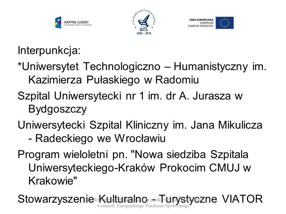 Interpunkcja: *Uniwersytet Technologiczno – Humanistyczny im.
