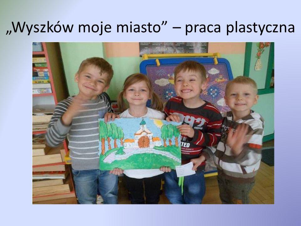 """""""Wyszków moje miasto"""" – praca plastyczna"""