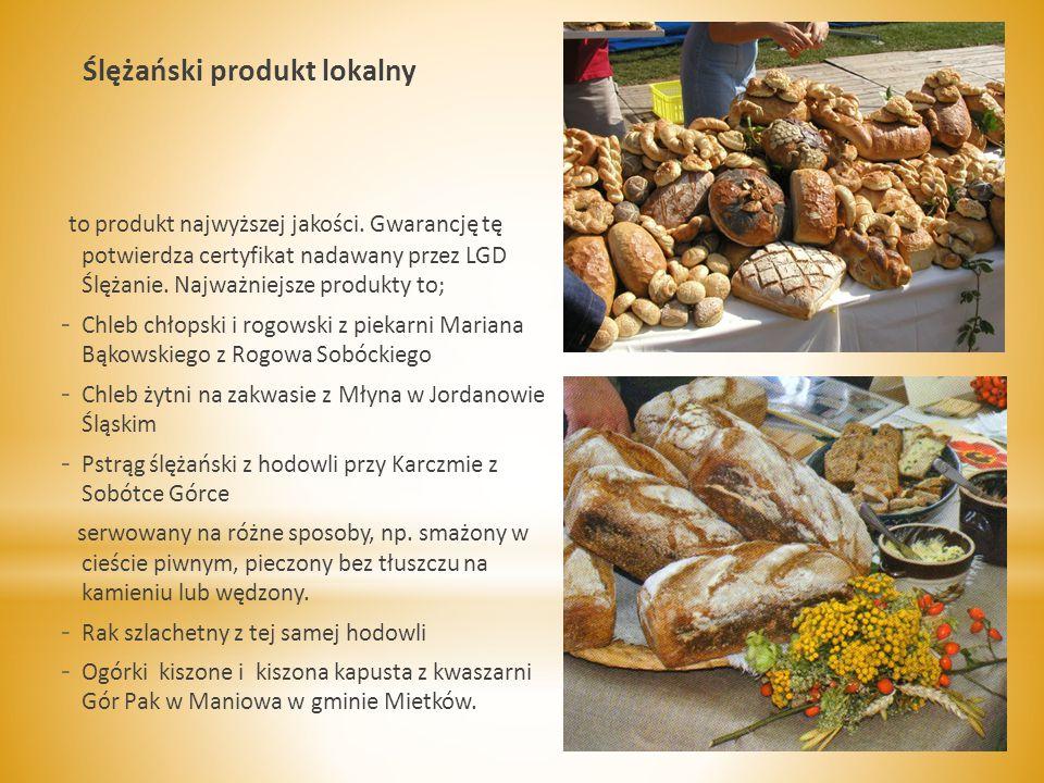 Ślężański produkt lokalny to produkt najwyższej jakości.