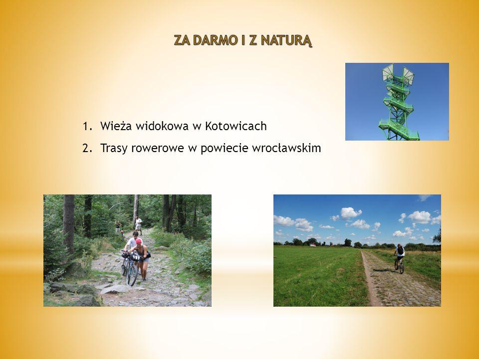 1.Wieża widokowa w Kotowicach 2.Trasy rowerowe w powiecie wrocławskim