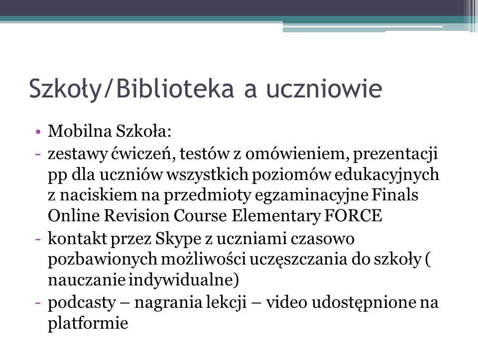Szkoły/Biblioteka a uczniowie Mobilna Szkoła: -zestawy ćwiczeń, testów z omówieniem, prezentacji pp dla uczniów wszystkich poziomów edukacyjnych z nac