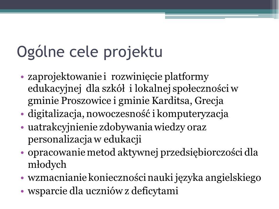 Ogólne cele projektu zaprojektowanie i rozwinięcie platformy edukacyjnej dla szkół i lokalnej społeczności w gminie Proszowice i gminie Karditsa, Grec