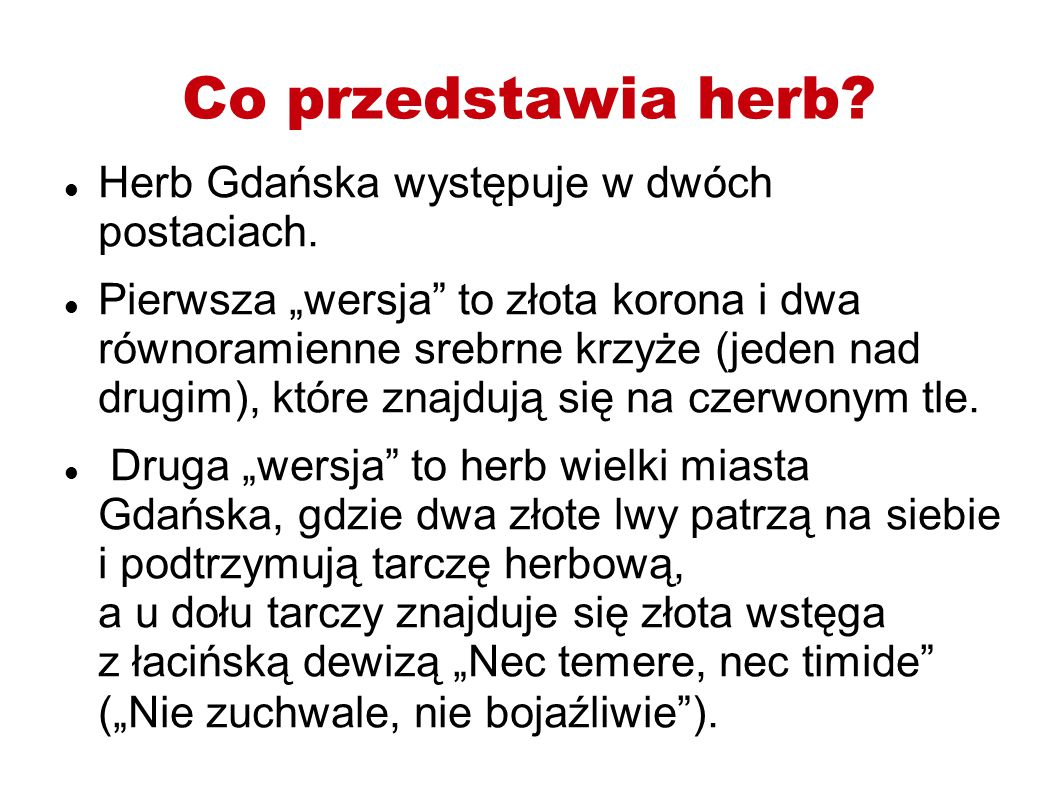 """Co przedstawia herb? Herb Gdańska występuje w dwóch postaciach. Pierwsza """"wersja"""" to złota korona i dwa równoramienne srebrne krzyże (jeden nad drugim"""