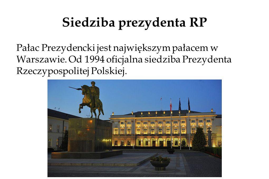 Siedziba prezydenta RP Pałac Prezydencki jest największym pałacem w Warszawie.