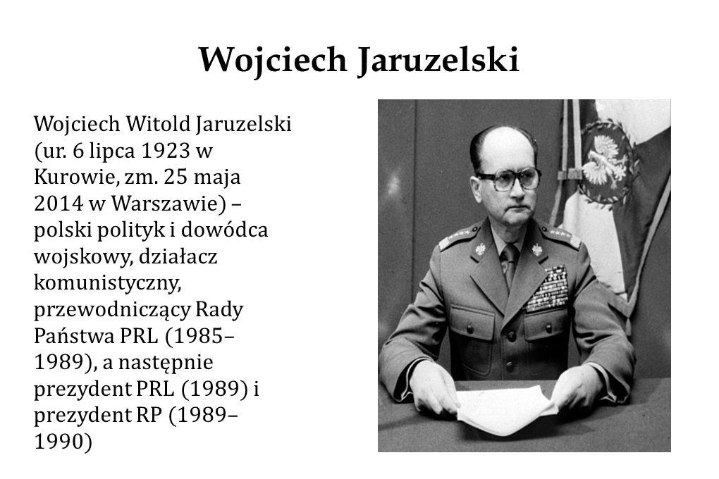 Wojciech Jaruzelski Wojciech Witold Jaruzelski (ur.