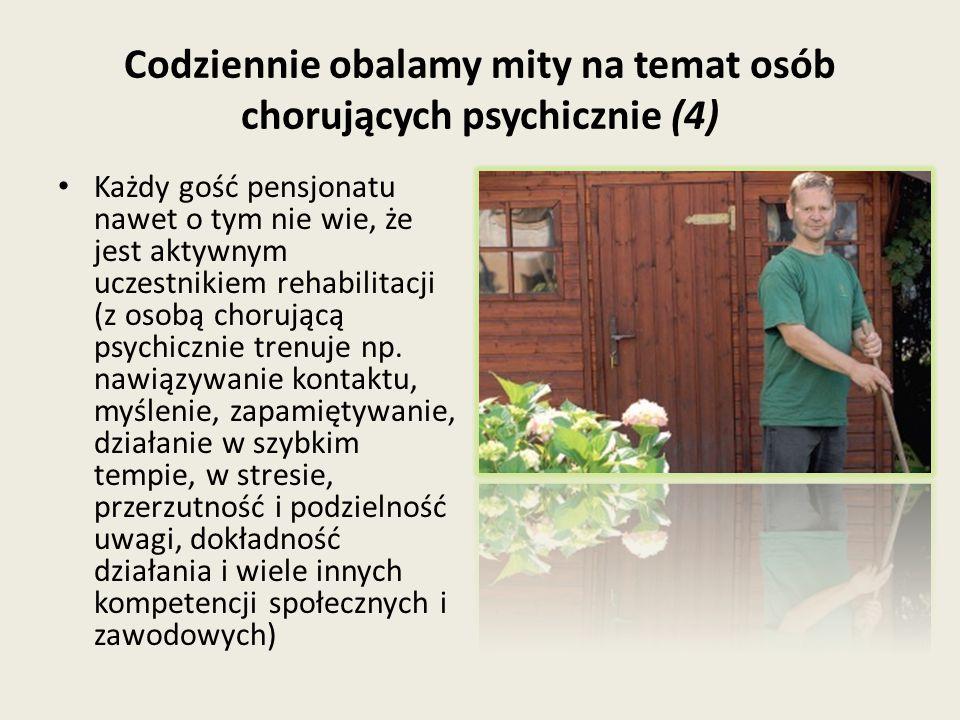 Codziennie obalamy mity na temat osób chorujących psychicznie (4) Każdy gość pensjonatu nawet o tym nie wie, że jest aktywnym uczestnikiem rehabilitacji (z osobą chorującą psychicznie trenuje np.
