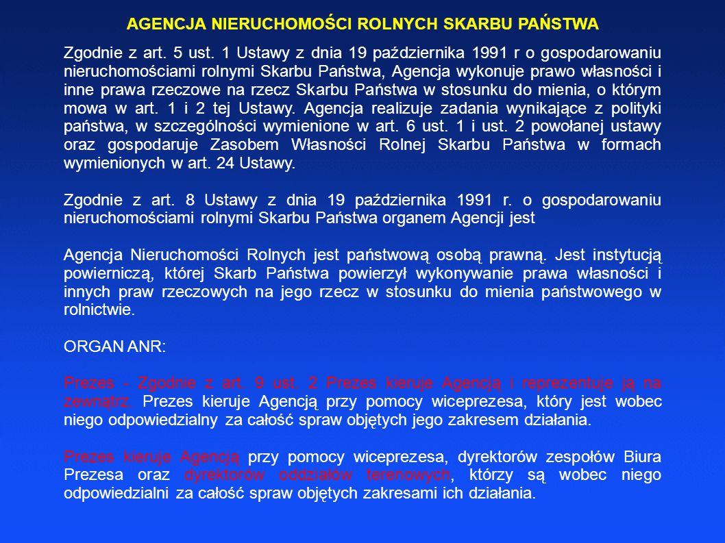 AGENCJA NIERUCHOMOŚCI ROLNYCH SKARBU PAŃSTWA Zgodnie z art. 5 ust. 1 Ustawy z dnia 19 października 1991 r o gospodarowaniu nieruchomościami rolnymi Sk
