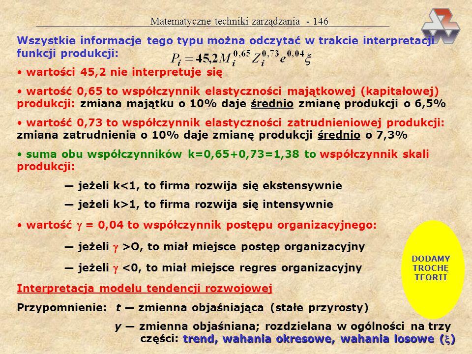 Matematyczne techniki zarządzania - 145 FUNKCJA POTĘGOWA JEST JEDYNĄ FUNKCJĄ O STAŁEJ ELASTYCZNOŚCI Izolinie funkcji produkcji Produkcję P można osiąg