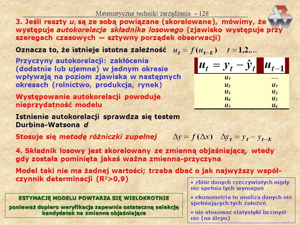 Matematyczne techniki zarządzania - 127 ETAP 4. ESTYMACJA PARAMETRÓW MODELU Cel etapu: wyznaczenie parametrów strukturalnych i stochastycznych Estymac