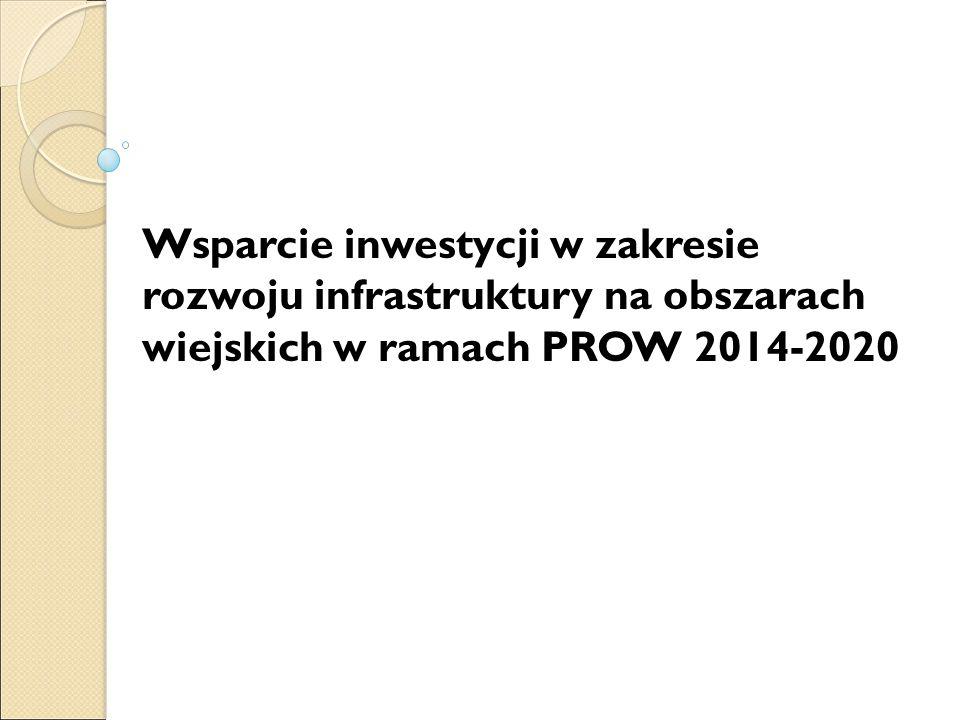 Wsparcie inwestycji w zakresie rozwoju infrastruktury na obszarach wiejskich w ramach PROW 2014-2020