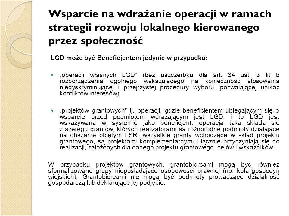 """Wsparcie na wdrażanie operacji w ramach strategii rozwoju lokalnego kierowanego przez społeczność LGD może być Beneficjentem jedynie w przypadku: """"ope"""