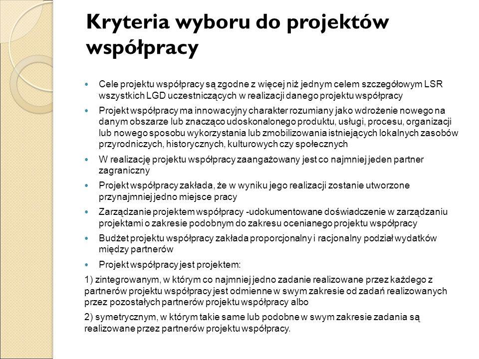 Kryteria wyboru do projektów współpracy Cele projektu współpracy są zgodne z więcej niż jednym celem szczegółowym LSR wszystkich LGD uczestniczących w