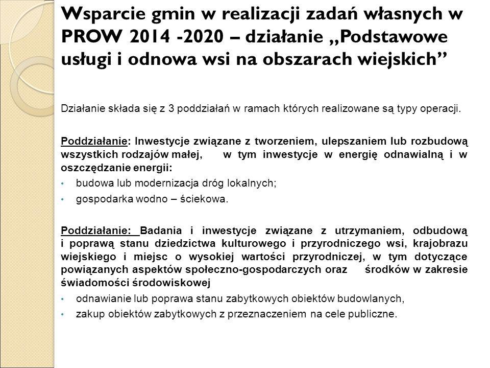 """Wsparcie gmin w realizacji zadań własnych w PROW 2014 -2020 – działanie """"Podstawowe usługi i odnowa wsi na obszarach wiejskich"""" Działanie składa się z"""