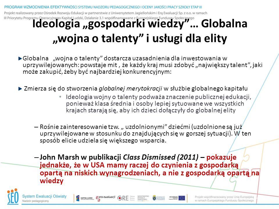 """Ideologia """"gospodarki wiedzy""""… Globalna """"wojna o talenty"""" i usługi dla elity Globalna """"wojna o talenty"""" dostarcza uzasadnienia dla inwestowania w uprz"""