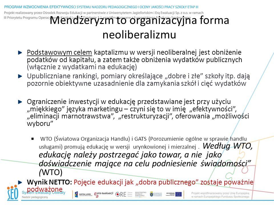 """Redefinicja celów edukacji : rola wielostronnych umów Międzynarodowy ruch w kierunku uczynienia z edukacji, a szczególnie kształcenia w uczelniach wyższych, usługą na sprzedaż, a nie służbą publiczną Powód: Spadek zwrotu z inwestycji w produkcję, rolnictwo i inną działalność gospodarczą Dyrektywa usługowa 2006 (UE) – zmierza w kierunku urynkowienia Układ ogólny w sprawie handlu usługami (GATS) - celem jest """"liberalizacja handlu usługami – ograniczenie inwestycji państwa i urynkowienie lukratywnych dziedzin edukacji – Rezultaty: Od kiedy usługi edukacyjne uznano za usługi podlegające GATS, nastąpiła ich deregulacja; znacznie ograniczono kontrolę prawną, polityczną, podatkową i jakościową."""
